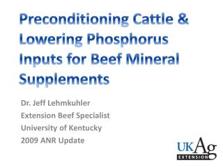 Dr. Jeff Lehmkuhler Extension Beef Specialist University of Kentucky 2009 ANR Update