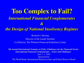 Too Complex to Fail? International Financial Conglomerates &  the Design of National Insolvency Regimes