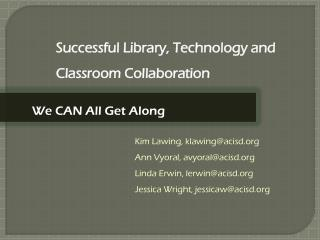Successful Library, Technology and Classroom Collaboration