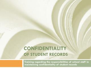CONFIDENTIALITY OF STUDENT RECORDS