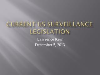 Current US Surveillance Legislation