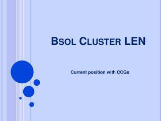 Bsol Cluster LEN
