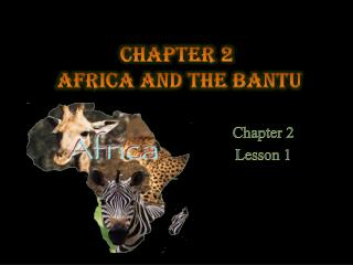 Chapter 2   Africa and the Bantu