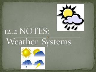 12.2 NOTES: Weather   Systems