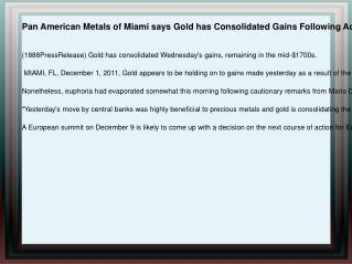 Pan American Metals of Miami says Gold has Consolidated Gain
