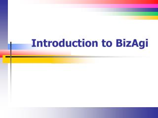 Introduction to  BizAgi