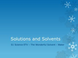 Solutions and Solvents