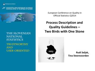 Process Description and Quality Guidelines –  Two  Birds with One Stone