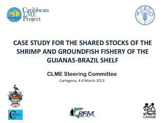 CASE STUDY FOR THE SHARED STOCKS OF THE SHRIMP AND GROUNDFISH FISHERY OF THE GUIANAS-BRAZIL SHELF