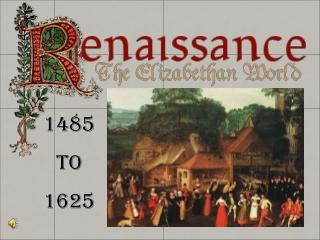 1485 To 1625