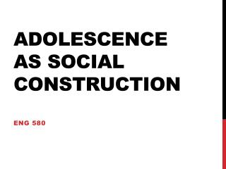 Adolescence as Social Construction