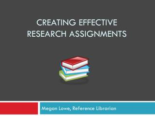Creating effective  Research assignments