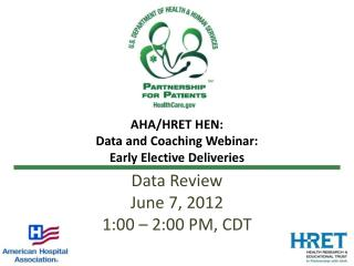 AHA/HRET HEN: Data and Coaching Webinar: Early Elective Deliveries