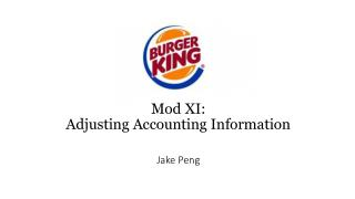 Mod XI: Adjusting Accounting  Information Jake Peng