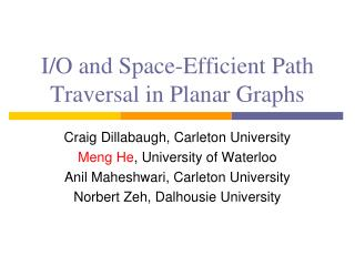 I/O and Space-Efficient Path Traversal in Planar Graphs