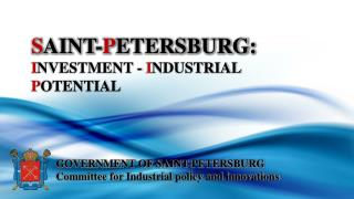 S AINT- P ETERSBURG: I NVESTMENT -  I NDUSTRIAL  P OTENTIAL