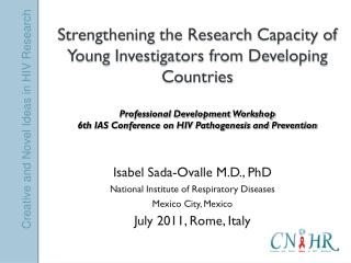 Isabel Sada-Ovalle M.D., PhD National Institute of Respiratory Diseases Mexico City, Mexico