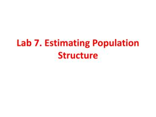 Lab 7. Estimating Population Structure