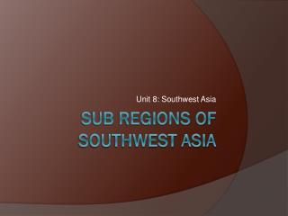 Sub Regions  of  southwest Asia
