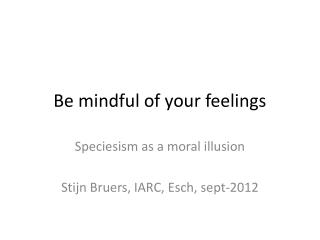 Be mindful of your  feelings