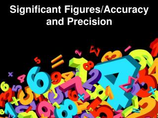 Significant Figures/Accuracy and Precision