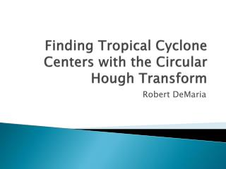 Finding Tropical Cyclone Centers with the Circular Hough Transform