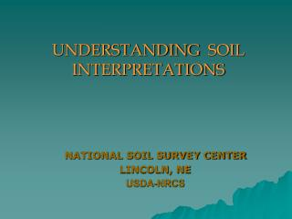 NATIONAL SOIL SURVEY CENTER LINCOLN, NE USDA-NRCS