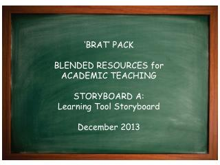 'BRAT' PACK BLENDED RESOURCES for ACADEMIC TEACHING STORYBOARD A: Learning Tool Storyboard