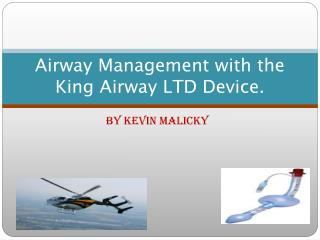 Airway Management with the King Airway LTD Device.