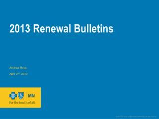 2013 Renewal Bulletins