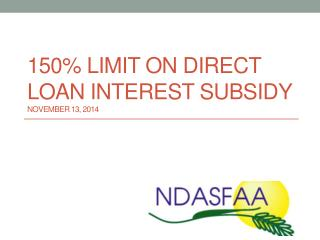 150% Limit on Direct Loan Interest Subsidy November 13, 2014