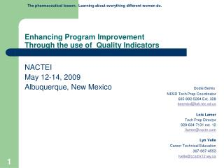 Enhancing  Program Improvement  Through the use of  Quality  Indicators