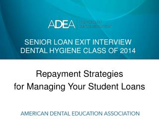 Senior loan exit interview dental hygiene class of 2014