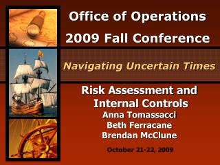 Risk Assessment and  Internal Controls Anna Tomassacci Beth Ferracane Brendan McClune