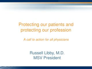 Protecting our patients and  protecting our profession A call to action for all physicians