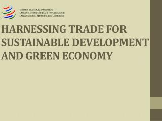 harnessing trade for  sustainable development  and green economy