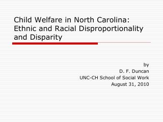 Child Welfare in North Carolina: Ethnic and Racial Disproportionality and Disparity