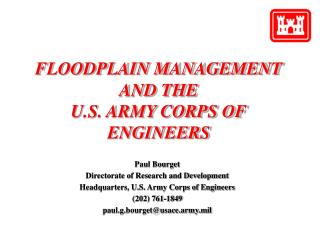 FLOODPLAIN MANAGEMENT  AND THE U.S. ARMY CORPS OF ENGINEERS