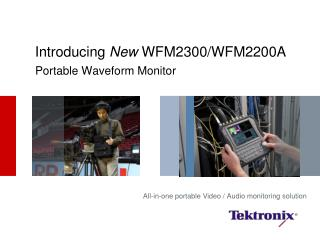 Introducing  New  WFM2300/WFM2200A