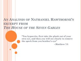 An Analysis of Nathaniel Hawthorne's excerpt from The House of the Seven Gables
