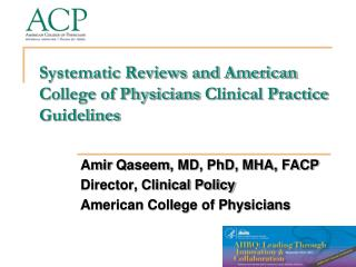 Systematic Reviews and American  College of Physicians  Clinical Practice Guidelines