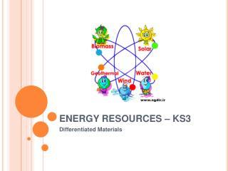 ENERGY RESOURCES – KS3