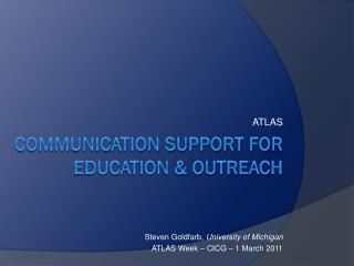Communication Support for Education & Outreach