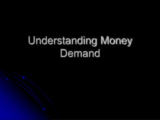Understanding Money Demand