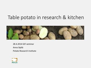 Table potato  in  research  &  kitchen