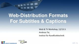 Web-Distribution  Formats For Subtitles & Captions