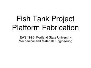 Fish Tank  Project Platform Fabrication