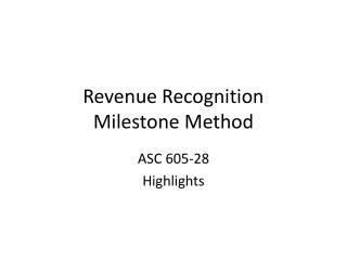 Revenue Recognition Milestone Method