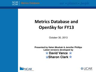 Metrics Database and OpenSky for FY13