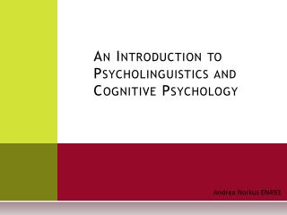 An Introduction to Psycholinguistics and Cognitive Psychology